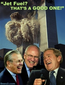 cheney bush rumsfeld 911 jet fuel thats a good one WTC demolition