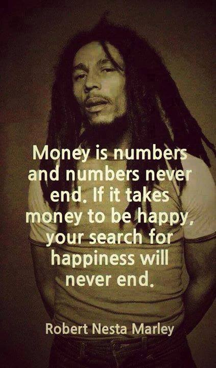 money is numbers and numbers never end bob marley