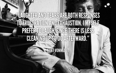 quote-Kurt-Vonnegut-laughter-and-tears-are-both-responses-to-frustration